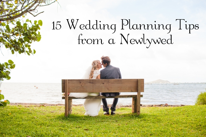 15 Wedding Planning Tips from a Newlywed