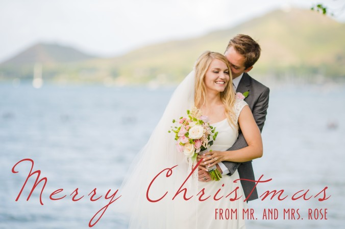 "Wedding photo saying ""Merry Christmas from Mr. and Mrs. Rose"""